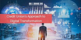 Credit Unions Approach To Digital Transformation