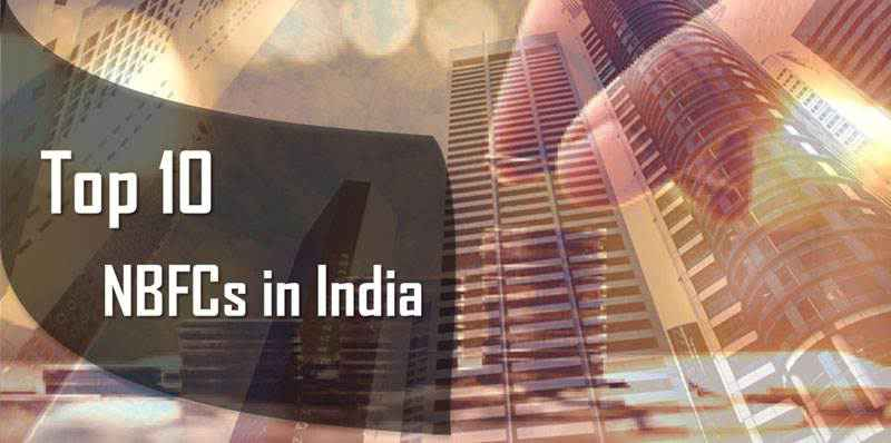 Top 10 Non-Banking Financial Companies (NBFCs) in India